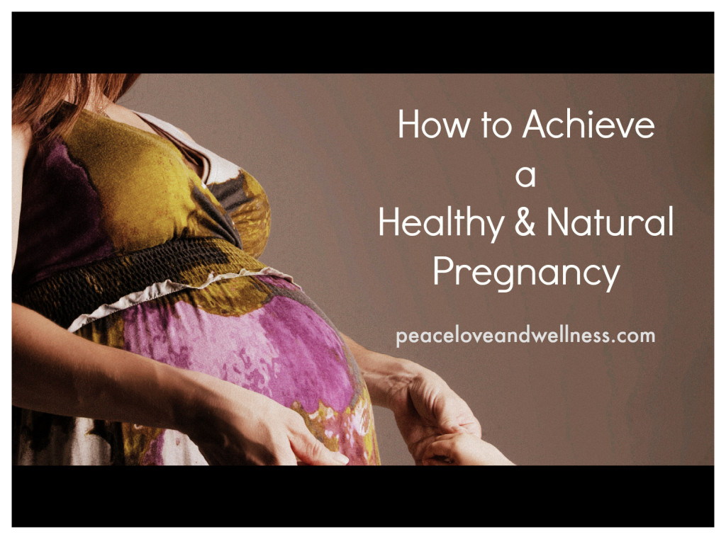 How to Achieve Healthy & Natural Pregnancy